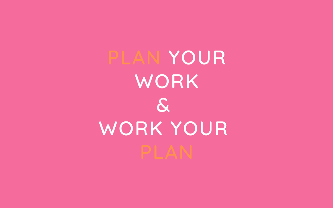 Work your plan